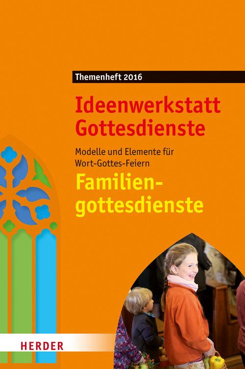 Familiengottesdienste Gestalten Ideen Und Vorlagen