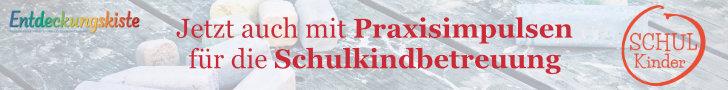 Anzeige: Entdeckungskiste mit Praxisimpulsen für die Schulkindbetreuung