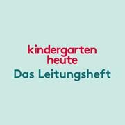 kindergarten heute - Das Leitungsheft