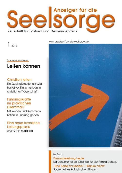 Anzeiger für die Seelsorge. Zeitschrift für Pastoral und Gemeindepraxis 1/2015