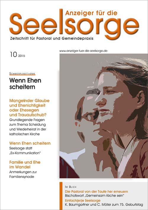 Anzeiger für die Seelsorge. Zeitschrift für Pastoral und Gemeindepraxis 10/2015