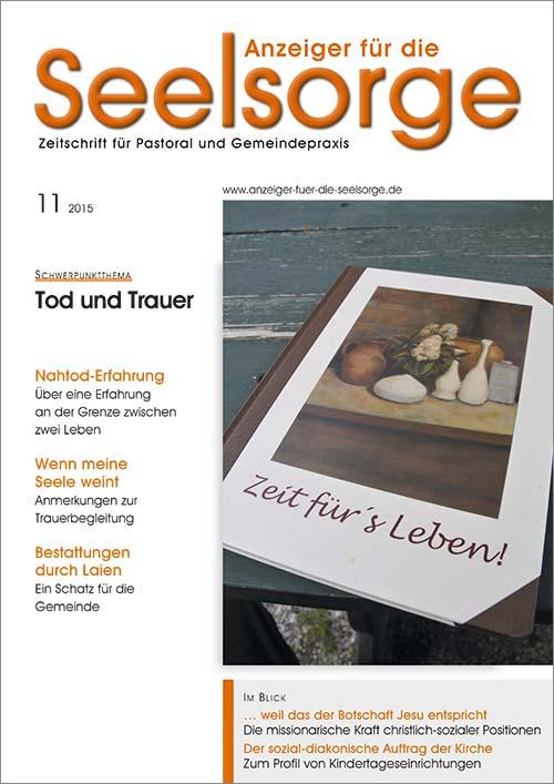 Anzeiger für die Seelsorge. Zeitschrift für Pastoral und Gemeindepraxis 11/2015