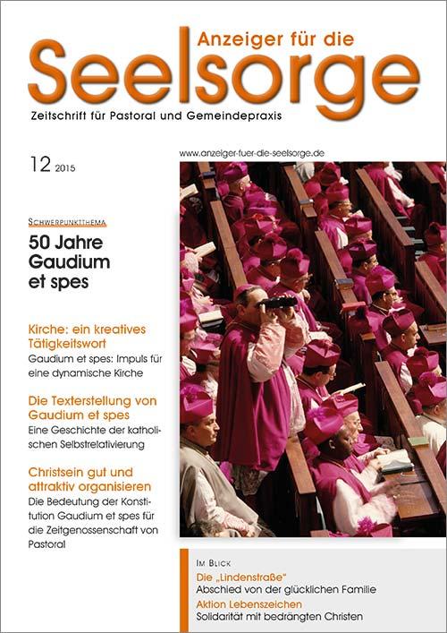 Anzeiger für die Seelsorge. Zeitschrift für Pastoral und Gemeindepraxis 12/2015