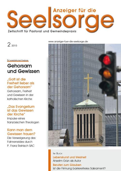 Anzeiger für die Seelsorge. Zeitschrift für Pastoral und Gemeindepraxis 2/2015