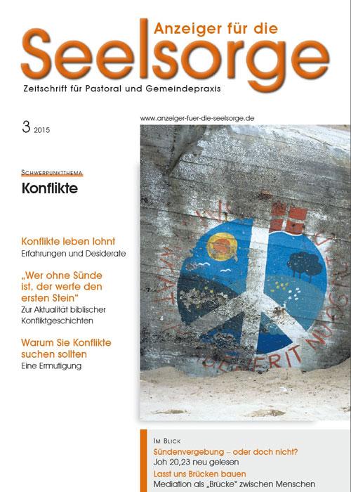 Anzeiger für die Seelsorge. Zeitschrift für Pastoral und Gemeindepraxis 3/2015