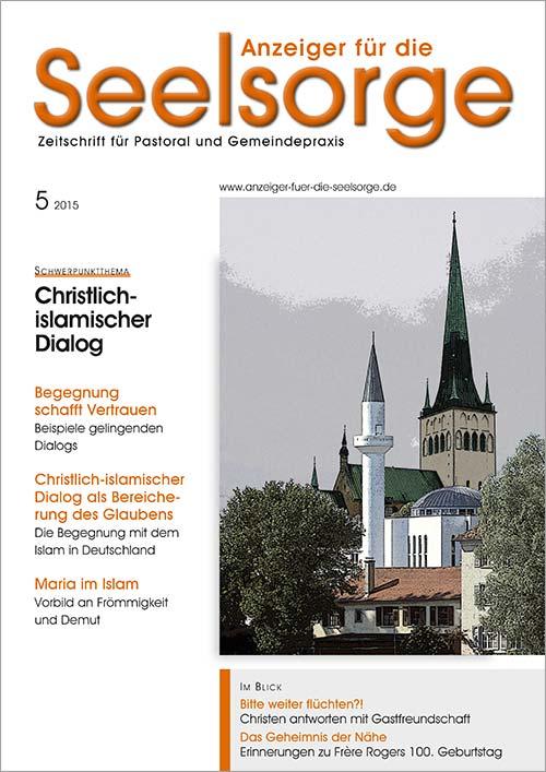 Anzeiger für die Seelsorge. Zeitschrift für Pastoral und Gemeindepraxis 5/2015
