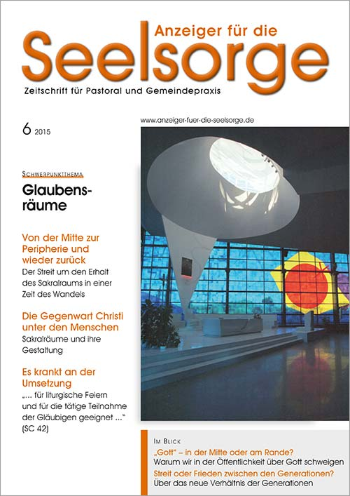Anzeiger für die Seelsorge. Zeitschrift für Pastoral und Gemeindepraxis 6/2015