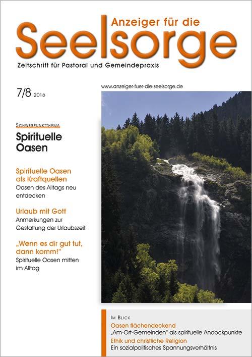 Anzeiger für die Seelsorge. Zeitschrift für Pastoral und Gemeindepraxis 7-8/2015
