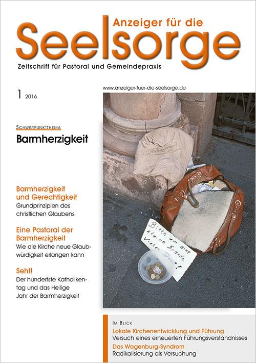 Anzeiger für die Seelsorge. Zeitschrift für Pastoral und Gemeindepraxis 1/2016