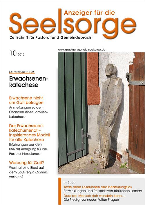 Anzeiger für die Seelsorge. Zeitschrift für Pastoral und Gemeindepraxis 10/2016