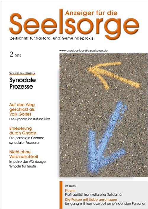 Anzeiger für die Seelsorge. Zeitschrift für Pastoral und Gemeindepraxis 2/2016