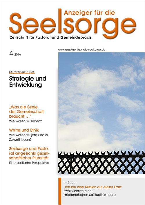 Anzeiger für die Seelsorge. Zeitschrift für Pastoral und Gemeindepraxis 4/2016