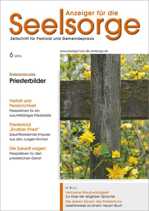 Anzeiger für die Seelsorge. Zeitschrift für Pastoral und Gemeindepraxis 6/2016