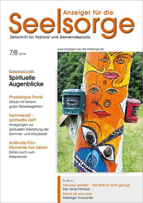 Anzeiger für die Seelsorge. Zeitschrift für Pastoral und Gemeindepraxis 7-8/2016