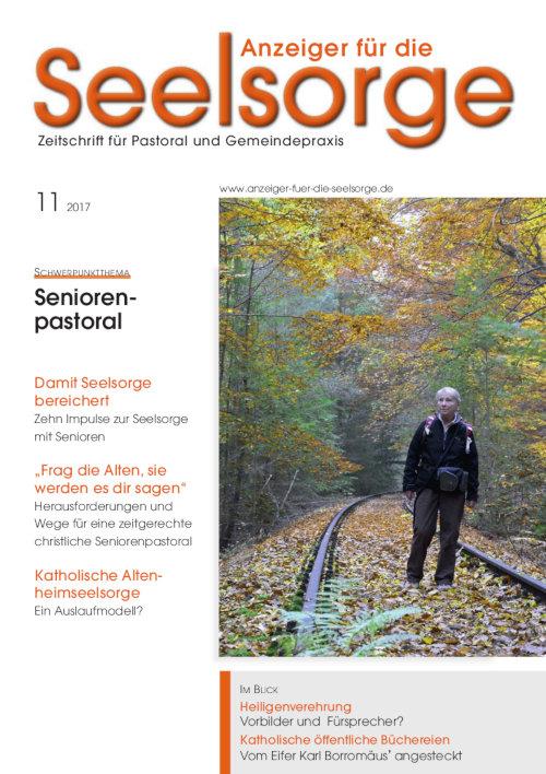 Anzeiger für die Seelsorge. Zeitschrift für Pastoral und Gemeindepraxis 11/2017