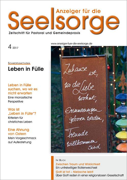 Anzeiger für die Seelsorge. Zeitschrift für Pastoral und Gemeindepraxis 4/2017