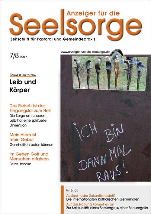 Anzeiger für die Seelsorge. Zeitschrift für Pastoral und Gemeindepraxis 7-8/2017