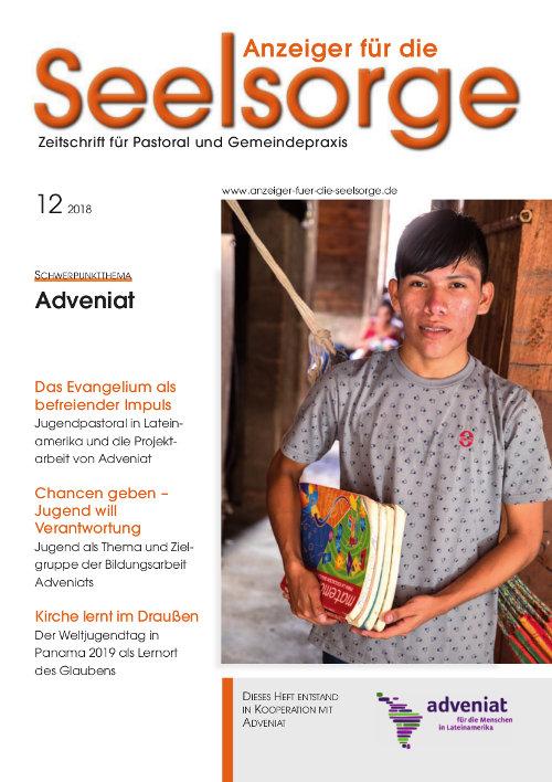 Anzeiger für die Seelsorge. Zeitschrift für Pastoral und Gemeindepraxis 12/2018