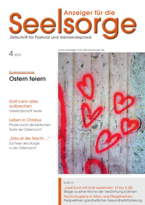 Anzeiger für die Seelsorge. Zeitschrift für Pastoral und Gemeindepraxis 4/2018