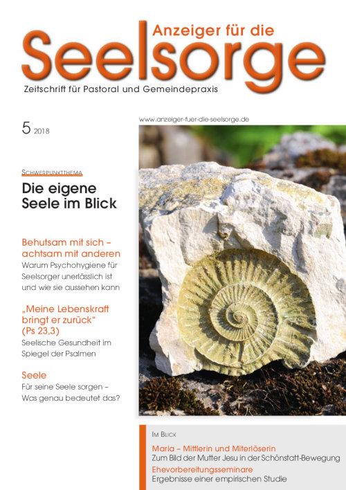 Anzeiger für die Seelsorge. Zeitschrift für Pastoral und Gemeindepraxis 5/2018
