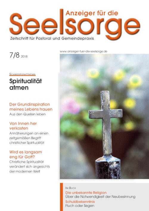 Anzeiger für die Seelsorge. Zeitschrift für Pastoral und Gemeindepraxis 7-8/2018