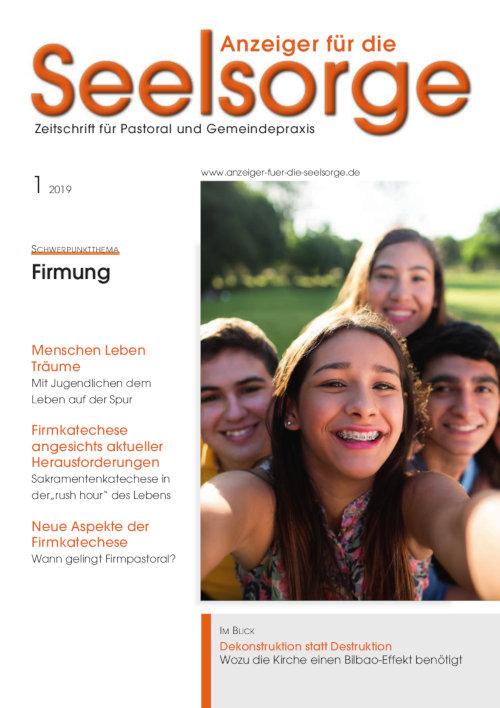 Anzeiger für die Seelsorge. Zeitschrift für Pastoral und Gemeindepraxis 1/2019