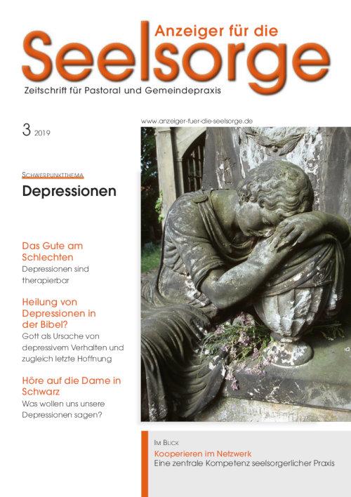 Anzeiger für die Seelsorge. Zeitschrift für Pastoral und Gemeindepraxis 3/2019