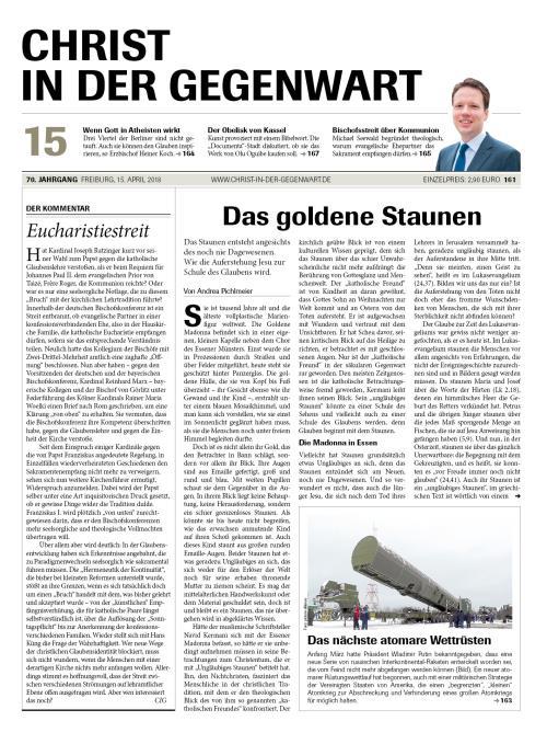 CHRIST IN DER GEGENWART 70. Jahrgang (2018) Nr. 15/2018