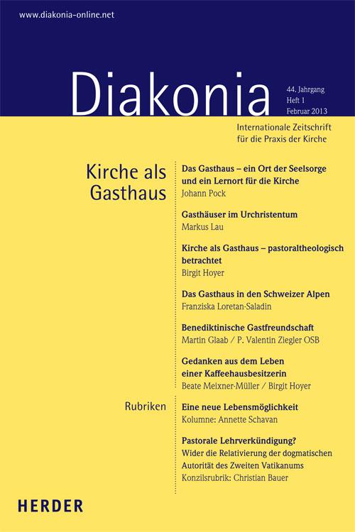 Diakonia. Internationale Zeitschrift für die Praxis der Kirche 44 (2013) Heft 1