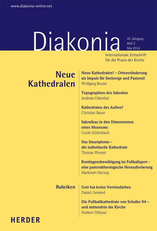 Diakonia. Internationale Zeitschrift für die Praxis der Kirche 45 (2014) Heft 2