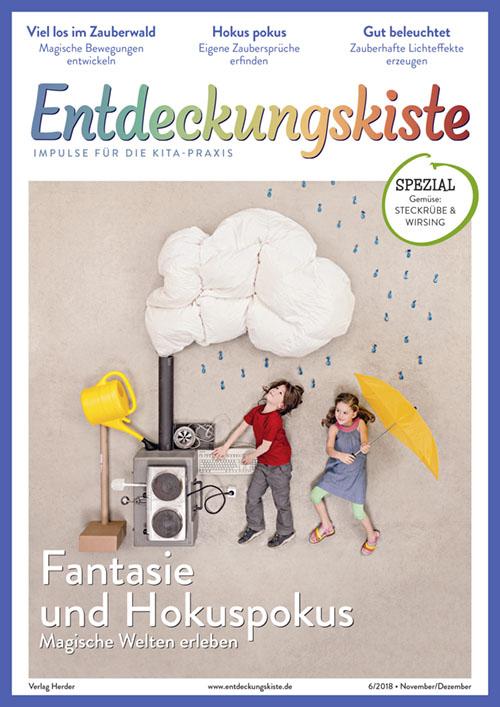 Entdeckungskiste. Impulse für die Kita-Praxis 6/2018, November/Dezember: Fantasie und Hokuspokus. Magische Welten erleben