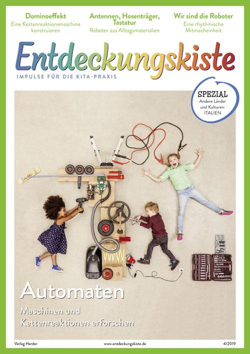 Entdeckungskiste. Impulse für die Kita-Praxis 4/2019, Juli/August: Automaten. Maschinen und Kettenreaktionen erforschen