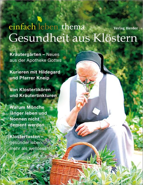 einfach leben Nr. 5 – 2013, thema Gesundheit aus Klöstern