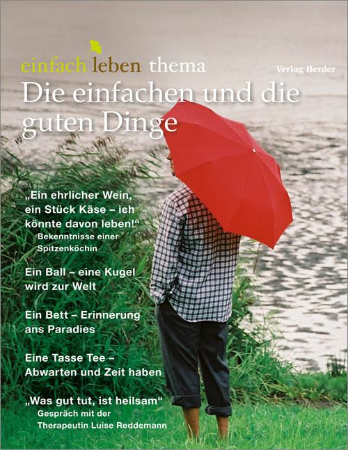 einfach leben Nr. 9 – 2013, thema Die einfachen und die guten Dinge