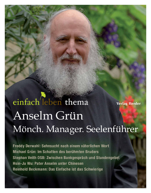 einfach leben Nr. 1 – 2015, thema Anselm Grün: Mönch. Manager. Seelenführer