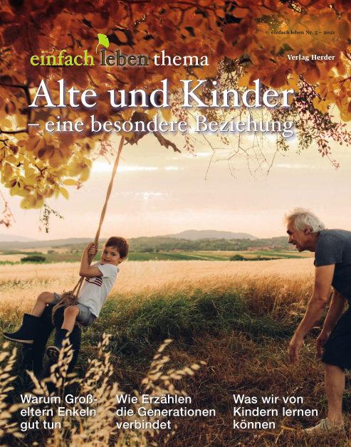 Einfach leben 5/2021, Thema Alte und Kinder