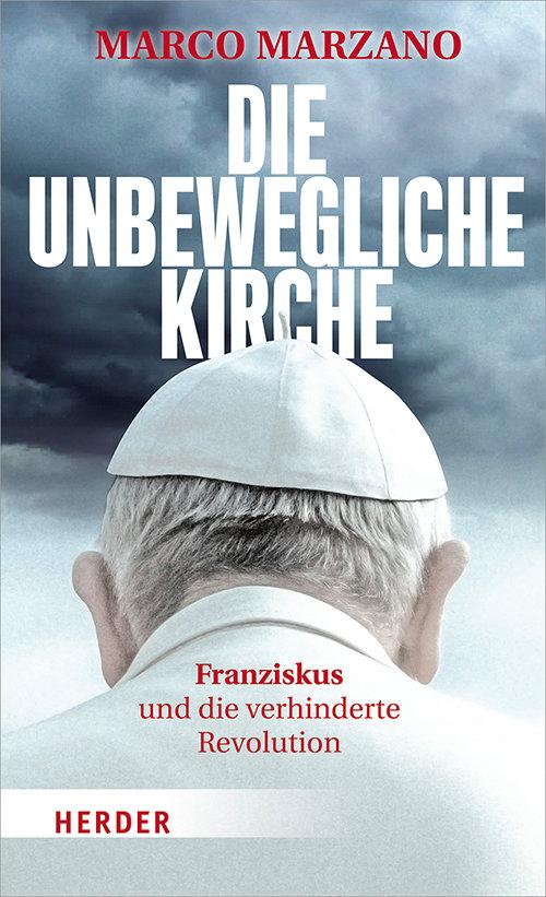 Die unbewegliche Kirche: Franziskus und die verhinderte Revolution