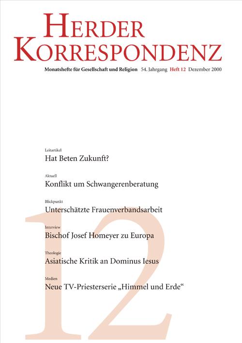 Herder Korrespondenz. Monatsheft für Gesellschaft und Religion 54 (2000) Heft 12