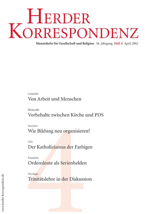 Herder Korrespondenz. Monatsheft für Gesellschaft und Religion 56 (2002) Heft 4