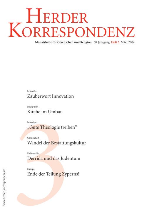Herder Korrespondenz. Monatsheft für Gesellschaft und Religion 58 (2004) Heft 3