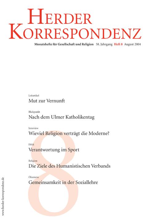 Herder Korrespondenz. Monatsheft für Gesellschaft und Religion 58 (2004) Heft 8