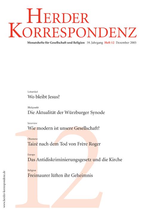 Herder Korrespondenz. Monatsheft für Gesellschaft und Religion 59 (2005) Heft 12