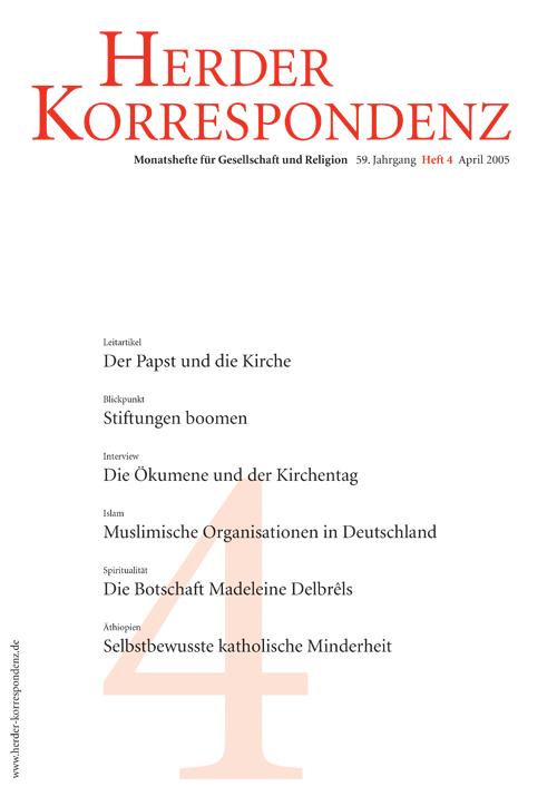 Herder Korrespondenz. Monatsheft für Gesellschaft und Religion 59 (2005) Heft 4