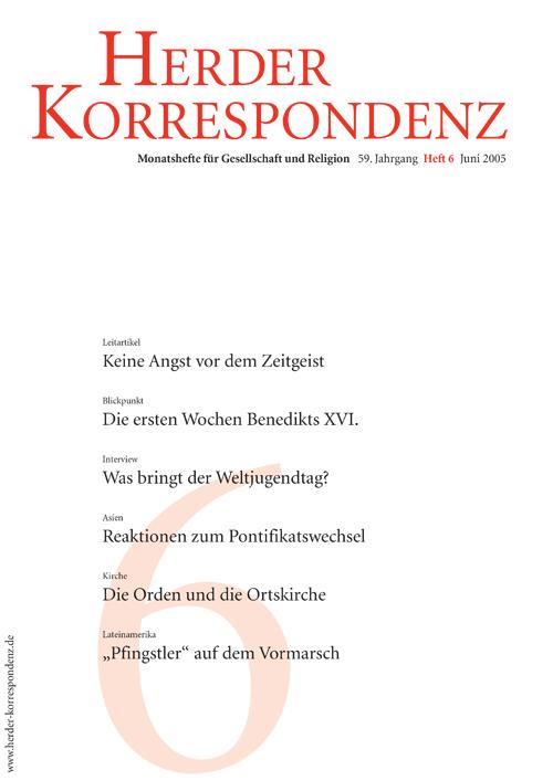 Herder Korrespondenz. Monatsheft für Gesellschaft und Religion 59 (2005) Heft 6