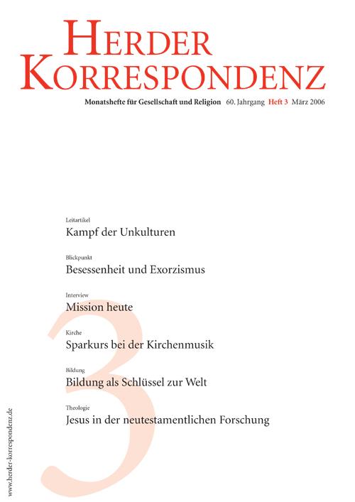 Herder Korrespondenz. Monatsheft für Gesellschaft und Religion 60 (2006) Heft 3