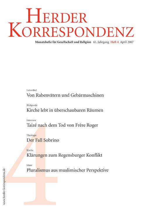 Herder Korrespondenz. Monatsheft für Gesellschaft und Religion 61 (2007) Heft 4