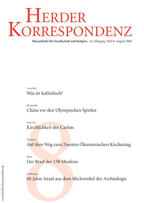 Herder Korrespondenz. Monatsheft für Gesellschaft und Religion 62 (2008) Heft 8