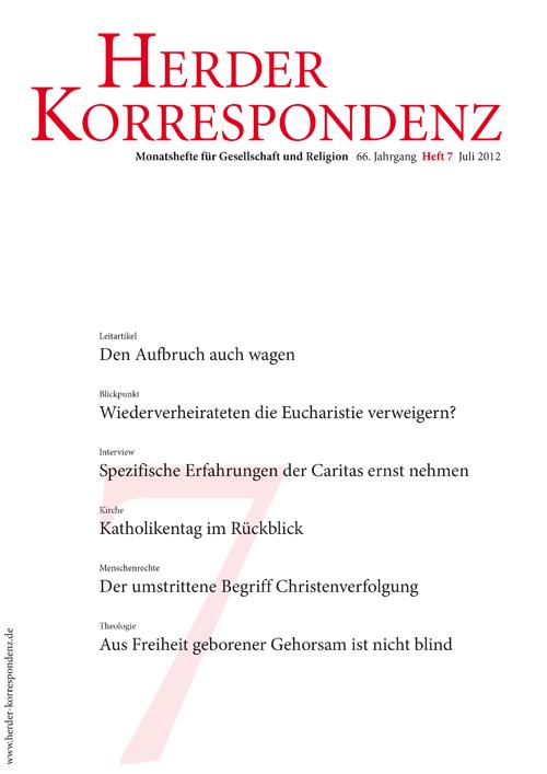 Herder Korrespondenz. Monatsheft für Gesellschaft und Religion 66 (2012) Heft 7