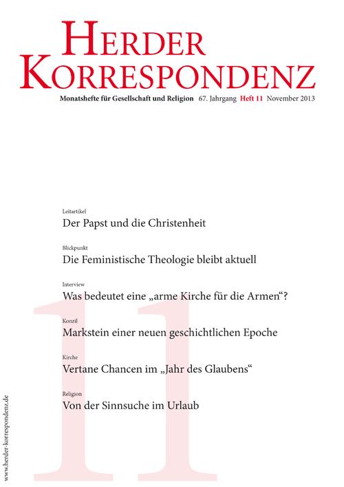 Herder Korrespondenz. Monatsheft für Gesellschaft und Religion 67 (2013) Heft 11