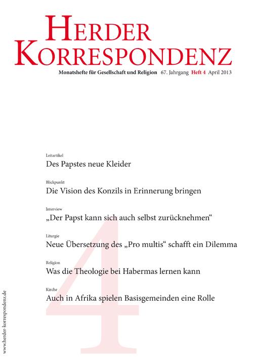 Herder Korrespondenz. Monatsheft für Gesellschaft und Religion 67 (2013) Heft 4